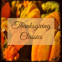 Thanksgiving Classics – Classical & Harpsichord Traditional Music for Thanksgiving Dinner and Family Reunion — Thanksgiving Pastoral & Folk Guy, Folk Guy, Thanksgiving Pastoral