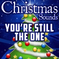 You're Still the One (Intro) — Christmas Sounds