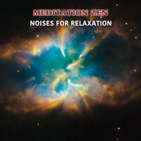 11 Meditation Zen Tracks - Noises for Relaxation — White Noise Baby Sleep, White Noise for Babies, White Noise Therapy