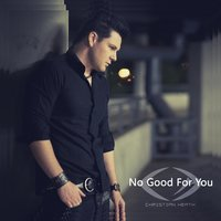 No Good for You — Christian Heath
