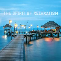 The Spirit Of Relaxation — Chill Out Piano