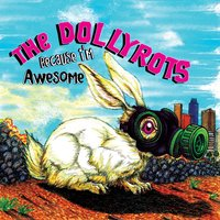 Because I'm Awesome — The Dollyrots
