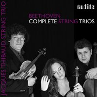 Beethoven: Streichtrios — Jacques Thibaud String Trio, Людвиг ван Бетховен