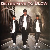 Determine to Blow — LG