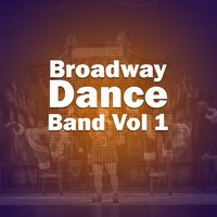 Broadway Dance Band, Vol. 1 — Broadway Dance Band