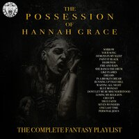 The Possession Of Hannah Grace - The Complete Fantasy Playlist — сборник