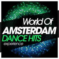 World of Amsterdam Dance Hits Experience — сборник