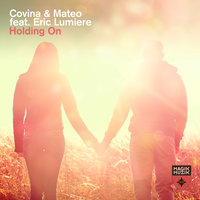 Holding On — Covina & Mateo featuring Eric Lumiere