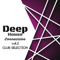 Deep House Connection, Vol. 2: Night Selection — сборник