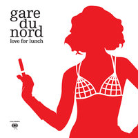 Love For Lunch — Gare Du Nord