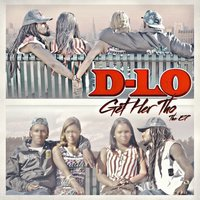 Get Her Tho - The EP — D-Lo