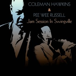 Coleman Hawkins & Pee Wee Russell: Jam Session in Swingville — Coleman Hawkins, Pee Wee Russell