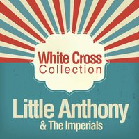 White Cross Collection — Little Anthony & The Imperials