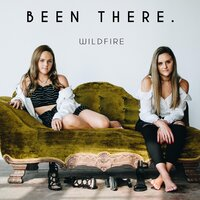 Been There. — WILD FIRE