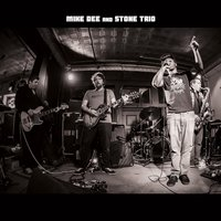 Mike Dee & Stone Trio — Mike Dee, Stone Trio, Mike Dee & Stone Trio