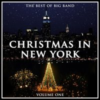 Christmas in New York - The Best of Big Band - Volume 1 — сборник
