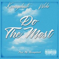 Do the Most — Karnagebeats, Woke