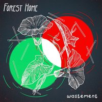 Wastement — Forest Home