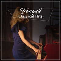 #16 Tranquil Classical Hits — Pianoramix, London Piano Consort, RPM (Relaxing Piano Music), Pianoramix, RPM (Relaxing Piano Music), London Piano Consort