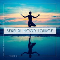 Sensual Mood Lounge, Vol. 12 — сборник