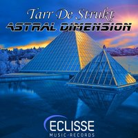 Astral Dimension — Tarr De Strukt