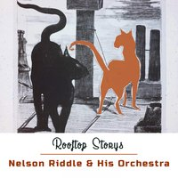 Rooftop Storys — Nelson Riddle & His Orchestra