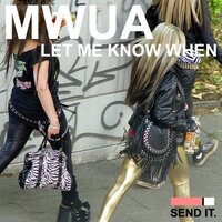 Let Me Know When — Mwua, Modern Walker, Urban Absolutes