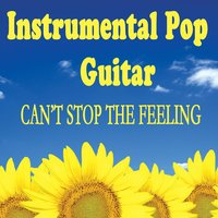Instrumental Pop Guitar - Can't Stop the Feeling — Ultimate Pop Hits, Guitar Tribute Players, Soft Rock Players