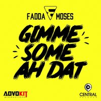 Gimme Some Ah Dat — Fadda Moses, Central Records