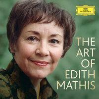 The Art Of Edith Mathis — Edith Mathis