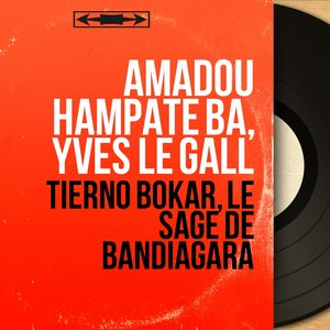 Yves Le Gall, Amadou Hampâté Bâ, Amadou Hampâté Bâ, Yves Le Gall - L'enseignement du maître d'Hampaté Ba