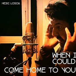When I Could Come Home to You — Heiki Losoa