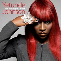 I'm What You Want — Yetunde Johnson