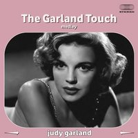 The Garland Touch Medley: Lucky Day / I Happen to Like New York / Comes Once in a Lifetime / Judy at the Palace / Shine on Harvest Moon / Some of These Days / Happiness Is Just a Thing Called Joe / Sweet Danger / You'll Never Walk Alone / Do I Love You? / — Judy Garland