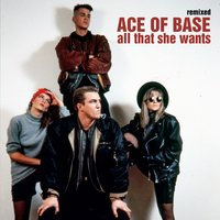 All That She Wants — Ace of Base