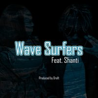 Wave Surfers — Shanti, MarsVeryOwn