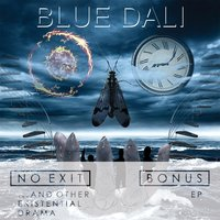 No Exit...and Other Existential Drama - Bonus EP — Blue Dali