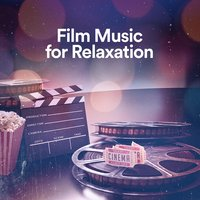 Film Music for Relaxation — Best Movie Soundtracks, Meditation Music Zone, Relaxing Music Therapy