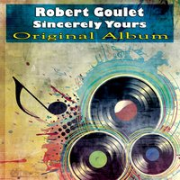 Sincerely Yours — Robert Goulet, Фредерик Лоу