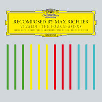 Recomposed By Max Richter: Vivaldi, The Four Seasons — Max Richter, Daniel Hope, Konzerthaus Kammerorchester Berlin, André de Ridder