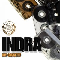 My Cassette — Indra