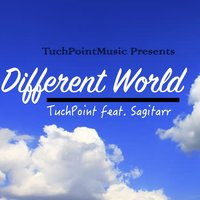 Different World — Sagitarr, TuchPoint