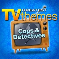 Greatest TV Themes: Cops & Detectives — TV Sounds Unlimited