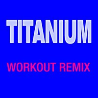 Titanium — Workout Remix Factory
