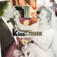 Kiss the Tiger — Kiss the Tiger