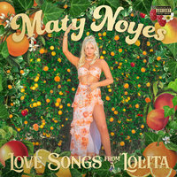 Love Songs From A Lolita — Maty Noyes
