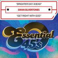 Brighter Day Ahead / Get Right with God — Swan Silvertones