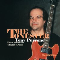 The Tonester — Dave Anderson, Tony Purrone, Thierry Arpino