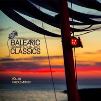 Balearic Lounge & Chill-Out Classics, Vol. 1 — сборник