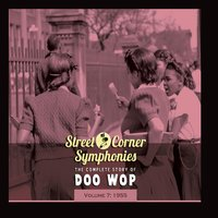 Street Corner Symphonies - The Complete Story of Doo Wop, Vol. 7: 1955 — сборник